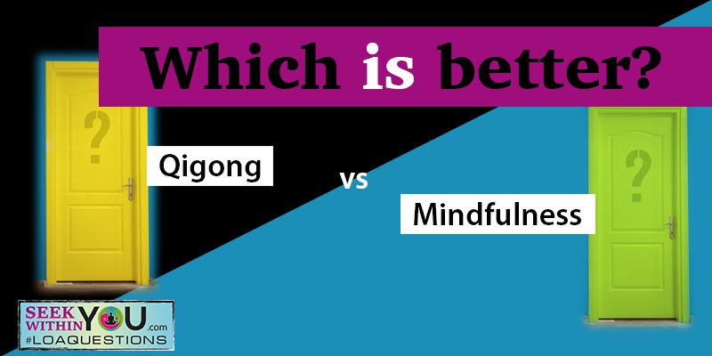 Qigong vs Mindfulness Meditation