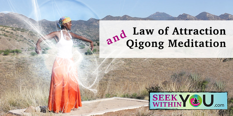 Law of Attraction and Qigong Meditation