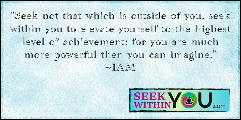 seek-within-you The meaning of Seek Within You