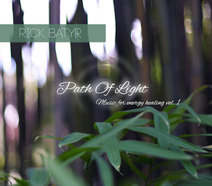 Energy Healing Music - Path of Light by Rick Batyr