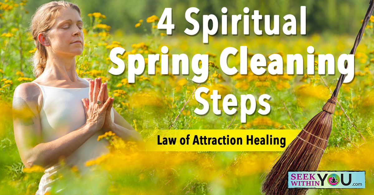 4 Spiritual Spring Cleaning Steps - Law of Attraction Health