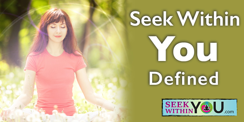 Seek Within You Definition