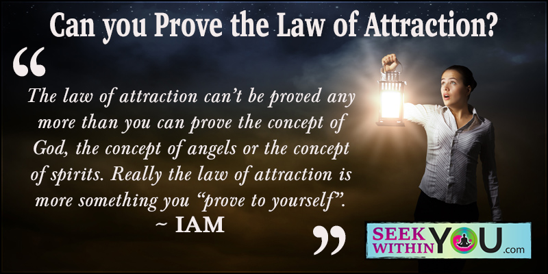 Can you prove the law of attraction?