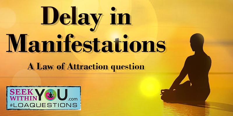 Law of Attraction Delays