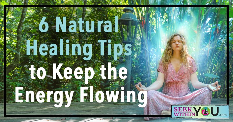 6 Natural Healing Tips