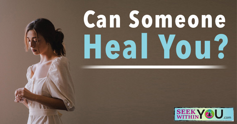 Can Someone Else Heal You
