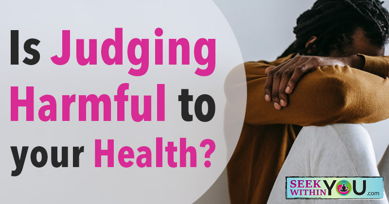 Is Judging Harmful to your Health