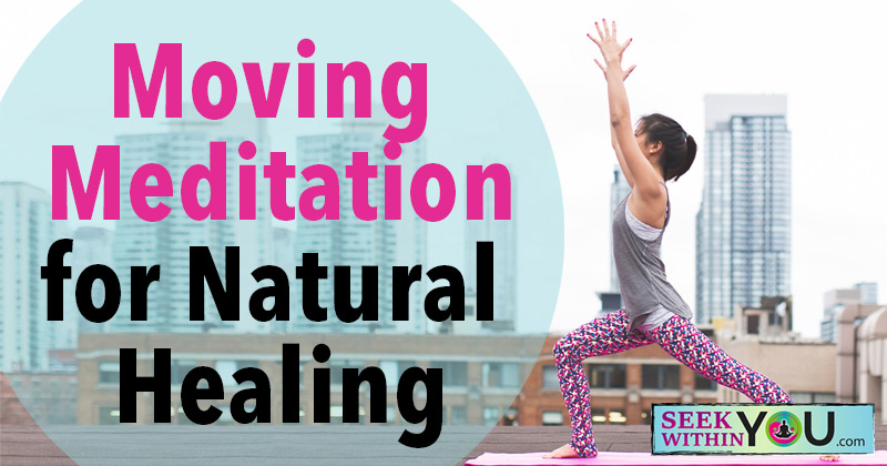 Moving Meditation for Natural Healing
