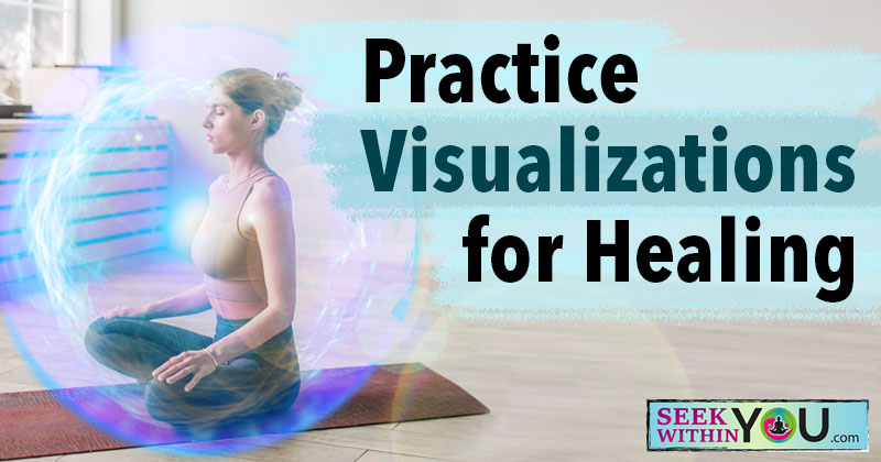 Practice Visualizations for Healing