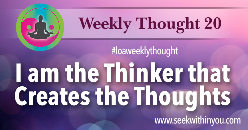 Law of Attraction Weekly Thought 20