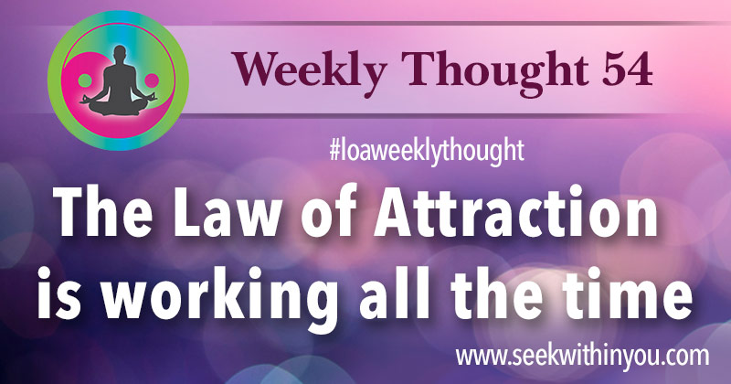 Law of Attraction Weekly Thought 44