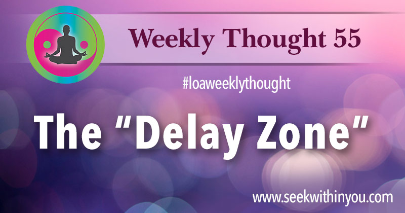 Weekly_Thought_55 Tag | Delays