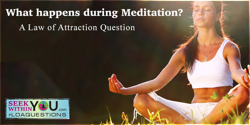 what-happens-during-meditation-800-400 Law of Attraction Blog - Page 10